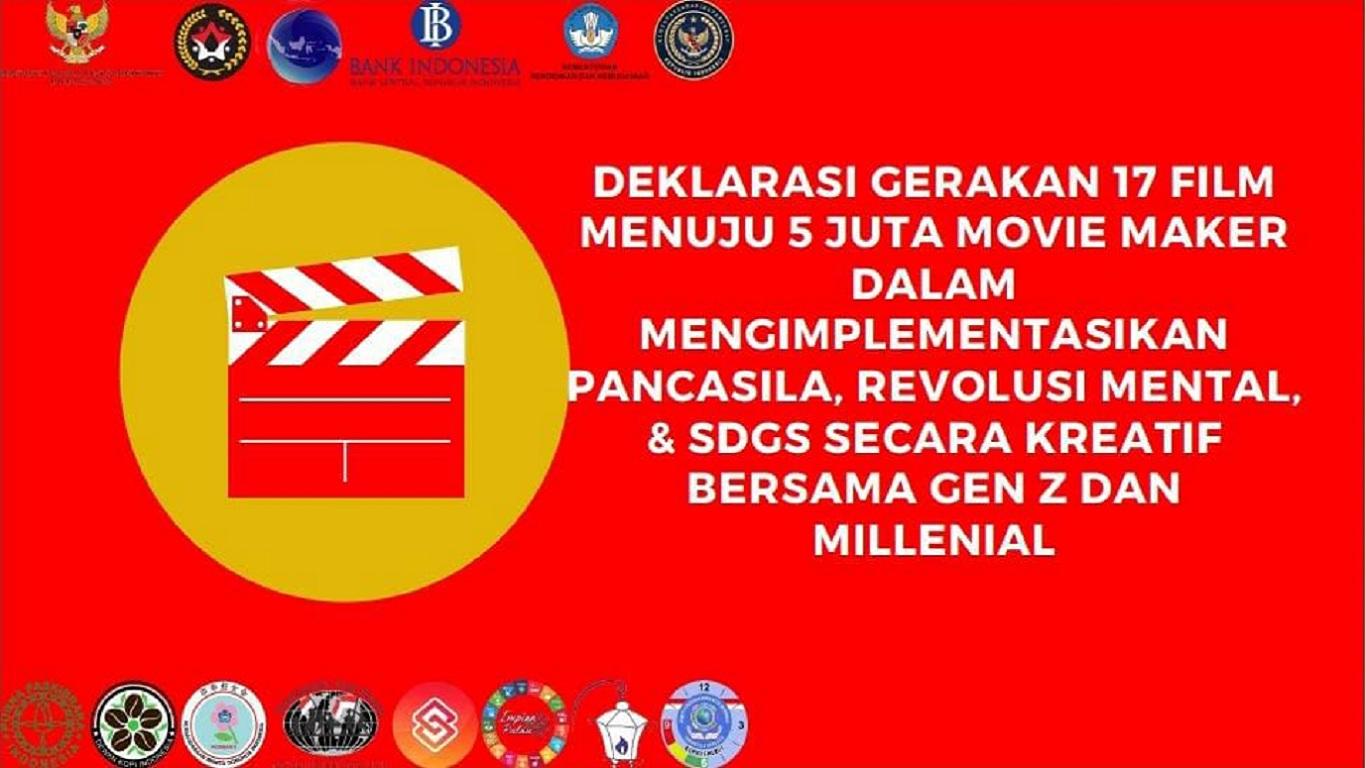 deklarasi gerakan 17 film menuju 5 juta movie maker dalam mengimplemetasikan pancasila, revolusi mental, & SDGs secara kreatif bersama GEN Z dan Milenial